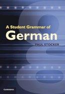 Stocker, Paul - A Student Grammar of German - 9780521012584 - V9780521012584
