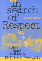 Bourgois, Philippe - In Search of Respect: Selling Crack in El Barrio (Structural Analysis in the Social Sciences) - 9780521017114 - V9780521017114
