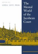 Peck, Linda Levy - The Mental World of the Jacobean Court - 9780521021043 - V9780521021043