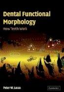 Lucas, Peter W. - Dental Functional Morphology - 9780521035408 - V9780521035408