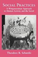 Schatzki, Theodore R. - Social Practices - 9780521062268 - V9780521062268