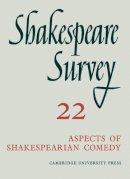 - Shakespeare Survey: Volume 22, Aspects of Shakespearian Comedy: v. 22 - 9780521076128 - KRF0014246