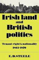 Steele, E.D. - Irish Land and British Politics - 9780521086592 - V9780521086592