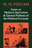 Postan, M. M. - Essays on Medieval Agriculture and General Problems of the Medieval Economy - 9780521088466 - V9780521088466