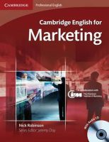 Robinson, Nick - Cambridge English for Marketing Student's Book with Audio CD - 9780521124607 - V9780521124607