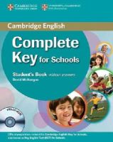 McKeegan, David - Complete Key for Schools Student's Book without Answers with CD-ROM - 9780521124706 - V9780521124706