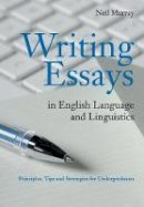 Murray, Neil - Writing Essays in English Language and Linguistics: Principles, Tips and Strategies for Undergraduates - 9780521128469 - V9780521128469