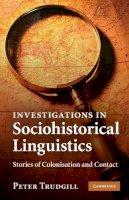 Trudgill, Peter - Investigations in Sociohistorical Linguistics - 9780521132930 - V9780521132930
