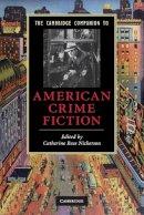 Nickerson, Catherine Ross - The Cambridge Companion to American Crime Fiction - 9780521136068 - V9780521136068