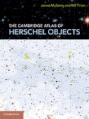 Mullaney, James; Tirion, Wil - The Cambridge Atlas of Herschel Objects - 9780521138178 - V9780521138178