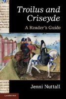 Nuttall, Jenni - 'Troilus and Criseyde': A Reader's Guide - 9780521138765 - V9780521138765