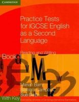 Barry, Marian, Campbell, Barbara, Daish, Sue - Practice Tests for IGCSE English as a Second Language: Reading and Writing Book 1, with Key (Georgian Press) - 9780521140614 - V9780521140614