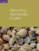West, Clare - Recycling Elementary English (Georgian Press) - 9780521140782 - V9780521140782