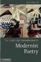 Howarth, Peter - The Cambridge Introduction to Modernist Poetry (Cambridge Introductions to Literature) - 9780521147859 - V9780521147859