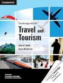 Smith, John D., Warburton, Fiona - Cambridge IGCSE Travel and Tourism (Cambridge International Examinations) - 9780521149228 - V9780521149228