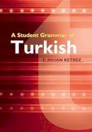 Ketrez, F. Nihan - A Student Grammar of Turkish - 9780521149648 - V9780521149648