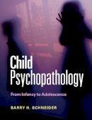 Schneider, Barry H. - Child Psychopathology - 9780521152112 - V9780521152112
