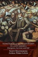 Mainwaring, Scott; Perez-Linan, Anibal - Democracies and Dictatorships in Latin America - 9780521152242 - V9780521152242