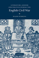 Purkiss, Diane - Literature, Gender and Politics During the English Civil War - 9780521152761 - V9780521152761
