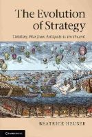 Heuser, Beatrice - The Evolution of Strategy: Thinking War from Antiquity to the Present - 9780521155243 - V9780521155243
