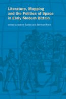 - Literature, Mapping, and the Politics of Space in Early Modern Britain - 9780521169431 - V9780521169431