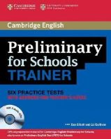 Elliott, Sue; Gallivan, Liz - Preliminary for Schools Trainer Six Practice Tests with Answers, Teacher's Notes and Audio CDs (3) - 9780521174879 - V9780521174879