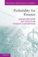 Malczak, Jan; Kopp, Ekkehard; Zastawniak, Tomasz - Probability for Finance - 9780521175579 - V9780521175579