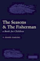 Darling, F. Fraser - The Seasons and the Fisherman - 9780521175944 - V9780521175944
