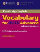 Cullen, Pauline - Cambridge Vocabulary for IELTS Advanced Band 6.5+ without Answers - 9780521179218 - V9780521179218