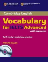 Cullen, Pauline - Cambridge Vocabulary for IELTS Advanced Band 6.5+ with Answers and Audio CD - 9780521179225 - V9780521179225