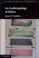 Faubion, James D. - Anthropology of Ethics - 9780521181952 - V9780521181952