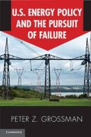 Grossman, Peter Z. - U.S. Energy Policy and the Pursuit of Failure - 9780521182188 - V9780521182188