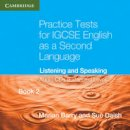 Barry, Marian, Daish, Susan - Practice Tests for IGCSE English as a Second Language Extended Level Book 2 Audio CDs (2): Listening and Speaking (Georgian Press) - 9780521186339 - V9780521186339