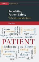 Quick, Oliver - Regulating Patient Safety: The End of Professional Dominance? (Cambridge Bioethics and Law) - 9780521190992 - V9780521190992