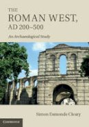 Esmonde Cleary, Simon - The Roman West, AD 200-500 - 9780521196499 - V9780521196499