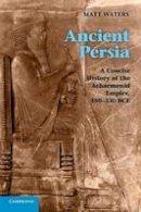 Waters, Matt - Ancient Persia - 9780521253697 - V9780521253697
