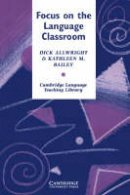 Allwright, Richard, Bailey, Kathleen M. - Focus on the Language Classroom: An Introduction to Classroom Research for Language Teachers (Cambridge Language Teaching Library) - 9780521269094 - V9780521269094