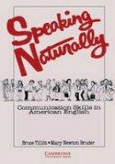 Tillitt, Bruce, Bruder, Mary Newton - Speaking Naturally Student's book: Communication Skills in American English - 9780521271301 - V9780521271301