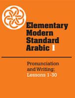 - Elementary Modern Standard Arabic: Volume 1, Pronunciation and Writing; Lessons 1-30 - 9780521272957 - V9780521272957