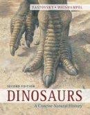 Fastovsky, David E., Weishampel, David B. - Dinosaurs: A Concise Natural History - 9780521282376 - V9780521282376