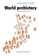 Clark, Grahame - World Prehistory - 9780521291781 - KOC0011931