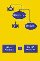 Moulton, Janice, Robinson, George M. - The Organization of Language - 9780521298513 - V9780521298513