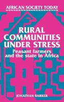 Barker, Jonathan - Rural Communities under Stress: Peasant Farmers and the State in Africa (African Society Today) - 9780521313582 - KEX0245043