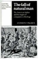 Pagden, Anthony - The Fall of Natural Man - 9780521337045 - V9780521337045