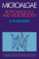Becker, E.W. - Microalgae - 9780521350204 - V9780521350204
