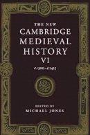 - The New Cambridge Medieval History: Volume 6, C.1300-c.1415 - 9780521362900 - V9780521362900