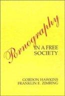 Hawkins, Gordon, Zimring, Franklin E. - Pornography in a Free Society - 9780521363174 - KTG0013021