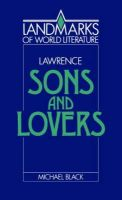 Black, Michael - Lawrence: Sons and Lovers (Landmarks of World Literature) - 9780521369244 - KRF0015749