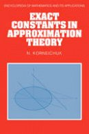 Korneichuk, N. - Exact Constants in Approximation Theory - 9780521382342 - V9780521382342