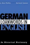 - German Loanwords in English: An Historical Dictionary - 9780521402545 - V9780521402545